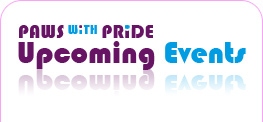 Upcoming Paws with Pride Events